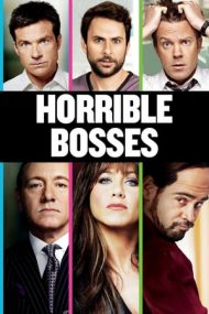 Horrible Bosses – Șefi de coșmar (2011)