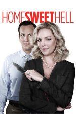 Home Sweet Hell – Casă, dulce iad (2015)