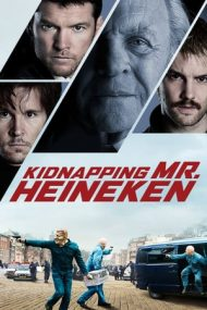 Kidnapping Mr. Heineken – Răpirea lui Freddy Heineken (2015)