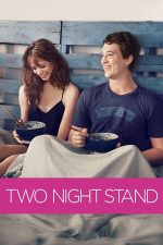 Two Night Stand – Aventură de două nopți (2014)