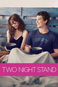 Two Night Stand – Aventură de două nopți (2014)