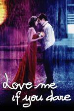 Love Me If You Dare – Iubește-mă dacă poți! (2003)