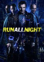 Run All Night – Urmărit în noapte (2015)