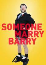 Someone Marry Barry – O soție pentru Barry (2014)