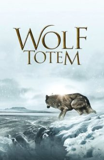Wolf Totem – Ultimul lup (2015)