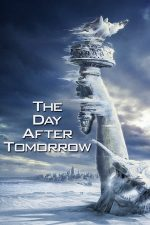 The Day After Tomorrow – Unde vei fi poimâine? (2004)