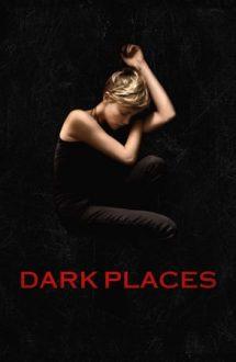 Dark Places – Locuri întunecate (2015)