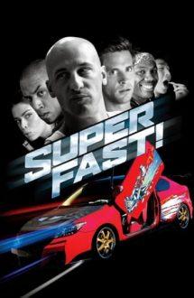 Superfast! – Superfurios și Superiute (2015)