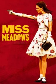 Miss Meadows – Domnișoara Meadows (2014)