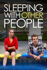 Sleeping with Other People – Sexul, bată-l vina! (2015)