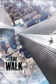 The Walk – Sfidează limitele (2015)