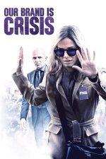 Our Brand Is Crisis – Brandul nostru este criza (2015)