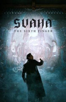Svaha: The Sixth Finger – Svaha: Al șaselea deget (2019)