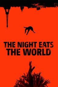 The Night Eats the World – Sfârșitul vine noaptea (2018)