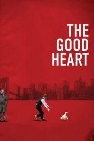 The Good Heart – O inimă bună (2009)