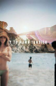 Y Tu Mama Tambien – Si mama ta la fel! (2001)