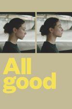 All Good – Totul e bine (2018)