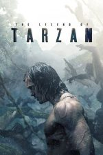The Legend of Tarzan – Legenda lui Tarzan (2016)