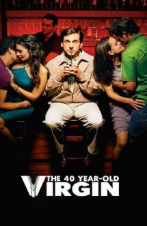 The 40-Year-Old Virgin – Virgin la 40 de ani (2005)