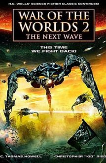 War of the Worlds 2: The Next Wave –  Războiul lumilor: A doua invazie (2008)