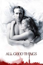 All Good Things – Toate lucrurile bune (2010)