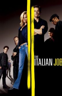The Italian Job – Jaf în stil italian (2003)