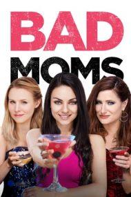 Bad Moms – Mame bune şi nebune (2016)