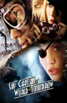 Sky Captain and the World of Tomorrow – Capitanul Sky si Lumea Viitorului (2004)