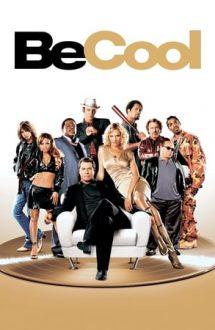 Be Cool – Dă-te mare și tare! (2005)