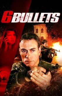 6 Bullets – 6 Gloanțe (2012)