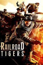 Railroad Tigers – Tigrii de pe șine (2016)