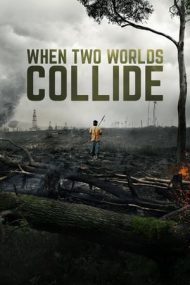 When Two Worlds Collide – Două lumi în conflict (2016)