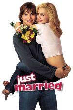 Just Married – Tineri însurăței (2003)