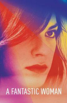 A Fantastic Woman – O femeie fantastică (2017)