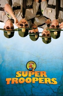 Super Troopers – Superpolitiștii (2001)