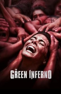 The Green Inferno – Infernul din Amazon (2013)