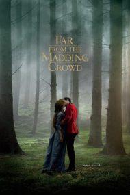 Far from the Madding Crowd – Departe de lumea dezlănțuită (2015)