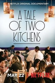 A Tale of Two Kitchens – Povestea a două restaurante (2019)