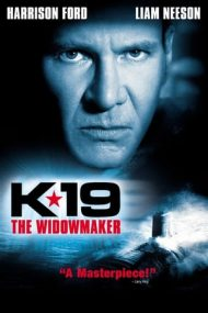 K-19: The Widowmaker – K-19: Submarinul Ucigaș (2002)