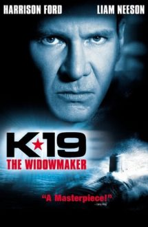 K-19: The Widowmaker – K-19: Submarinul Ucigaș (2002)
