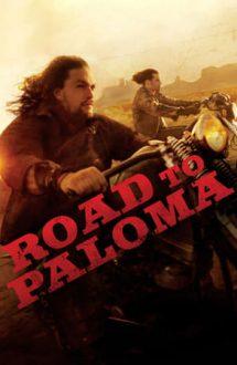 Road to Paloma – Drumul spre Paloma (2014)