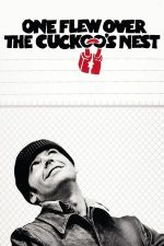 One Flew Over the Cuckoo's Nest – Zbor deasupra unui cuib de cuci (1975)
