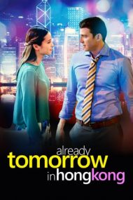 Already Tomorrow in Hong Kong – Este deja mâine în Hong Kong (2015)
