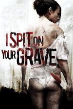 I Spit on Your Grave (2010)