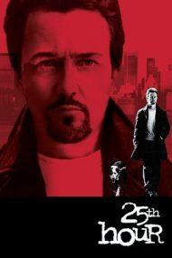 25th Hour – A 25-a oră (2002)