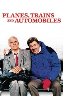 Planes, Trains & Automobiles – Avioane, trenuri și automobile (1987)