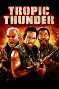 Tropic Thunder – Furtuna tropicală (2008)