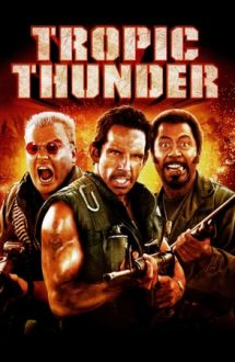 Tropic Thunder – Furtuna tropicală (2008)