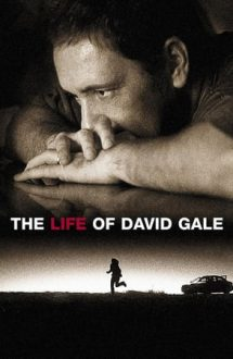 The Life of David Gale – Viaţa lui David Gale (2003)