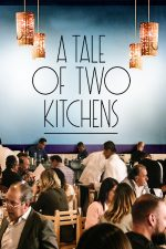 A Tale of Two Kitchens – Povestea a două restaurante (2019)